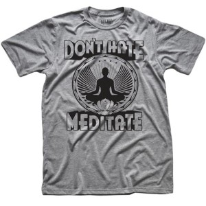 dont hate meditate